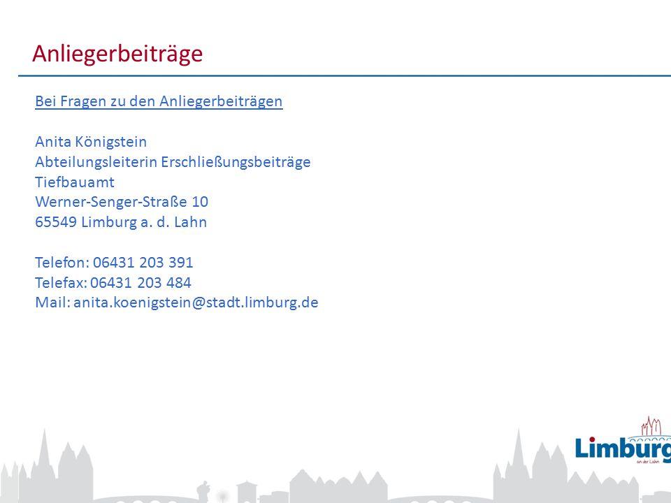 7 Anliegerbeiträge Bei Fragen zu den Anliegerbeiträgen Anita Königstein Abteilungsleiterin Erschließungsbeiträge Tiefbauamt Werner-Senger-Straße 10 65