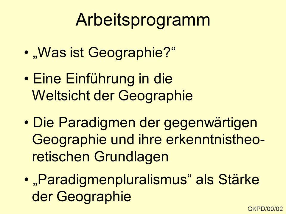 Lehrziele GKPD/00/03 Erkennen der fachspezifischen Denk- perspektive der Geographie; Erkennen, dass Wissenschaft nicht voraussetzungsfrei betrieben werden kann; Erwerb von Kenntnissen über die wichtigsten wissenschaftstheoreti- schen Grundlagen der Geographie;
