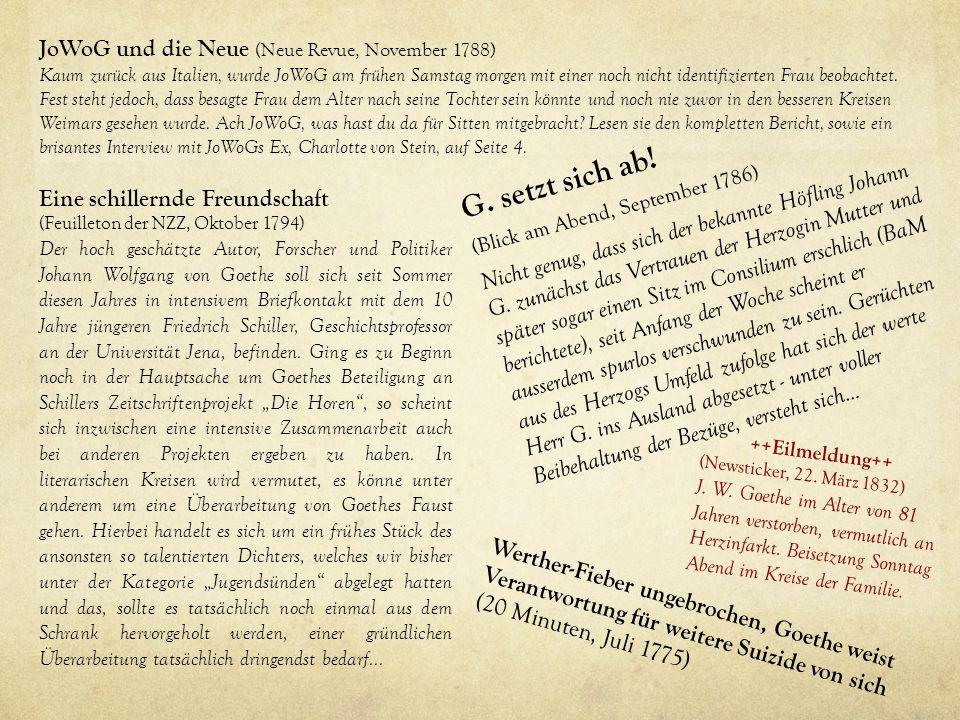 JoWoG und die Neue (Neue Revue, November 1788) Kaum zurück aus Italien, wurde JoWoG am frühen Samstag morgen mit einer noch nicht identifizierten Frau