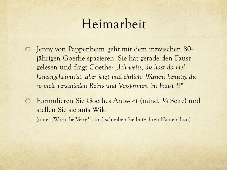 """Heimarbeit Jenny von Pappenheim geht mit dem inzwischen 80- jährigen Goethe spazieren. Sie hat gerade den Faust gelesen und fragt Goethe: """"Ich weiss,"""