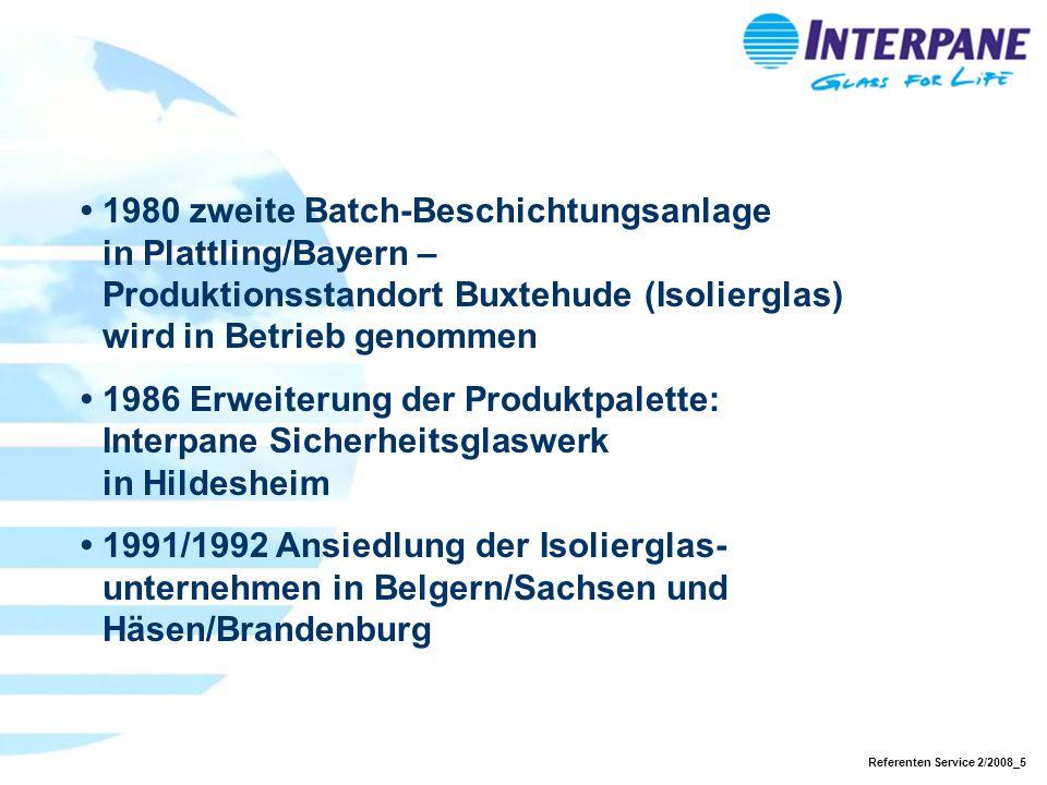 Referenten Service 2/2008_5 1980 zweite Batch-Beschichtungsanlage in Plattling/Bayern – Produktionsstandort Buxtehude (Isolierglas) wird in Betrieb ge
