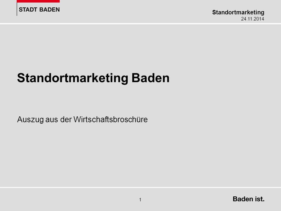 Standortmarketing 24.11.2014 1 Standortmarketing Baden Auszug aus der Wirtschaftsbroschüre