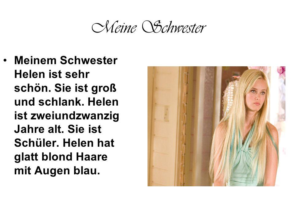 Meine Schwester Meinem Schwester Helen ist sehr schön.