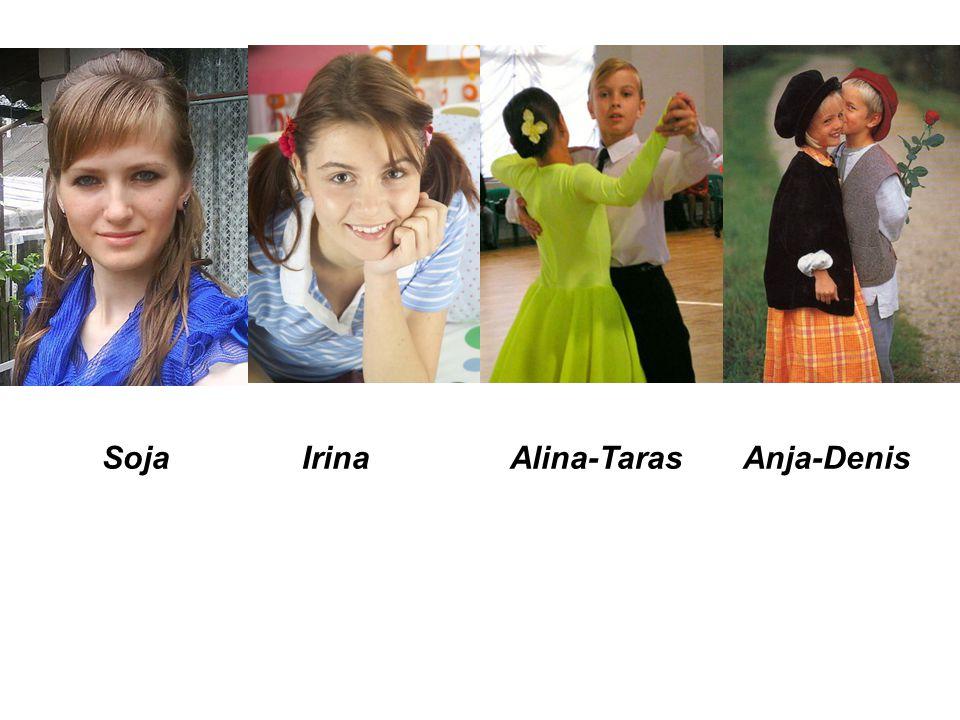 Soja Irina Alina-Taras Anja-Denis