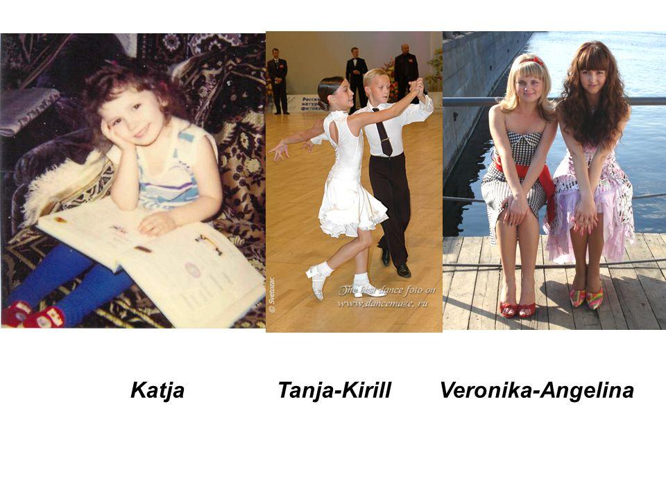 Katja Tanja-Kirill Veronika-Angelina