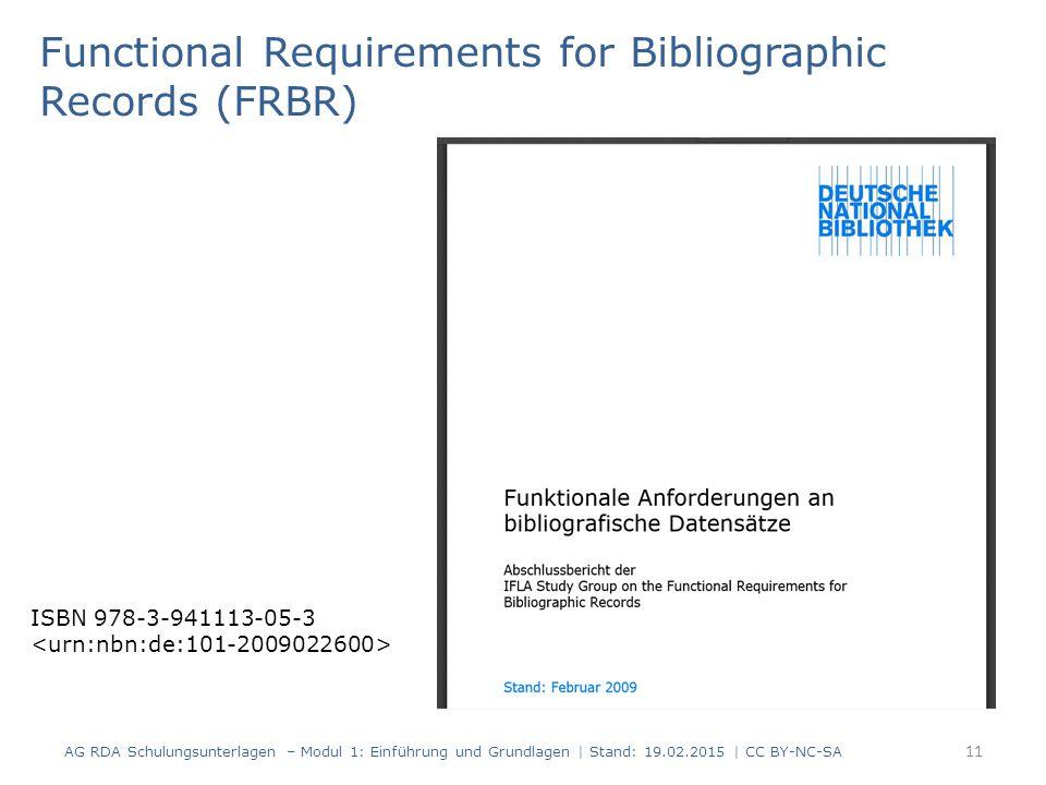 AG RDA Schulungsunterlagen – Modul 1: Einführung und Grundlagen | Stand: 19.02.2015 | CC BY-NC-SA 11 Functional Requirements for Bibliographic Records