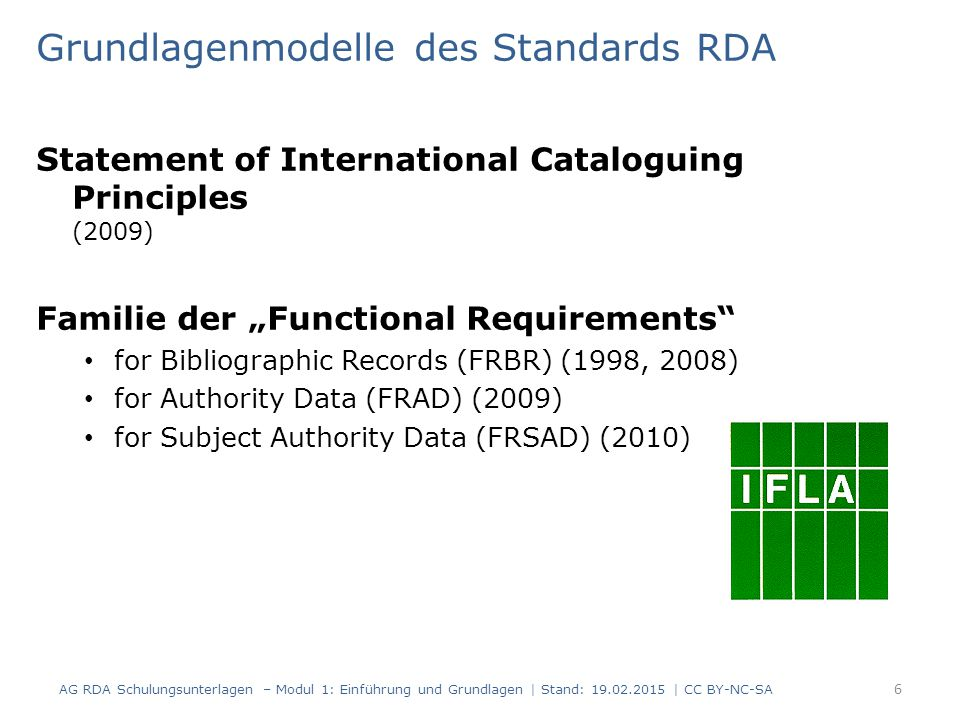 "Grundlagenmodelle des Standards RDA Statement of International Cataloguing Principles (2009) Familie der ""Functional Requirements"" for Bibliographic R"