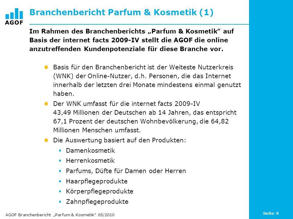 """Seite 4 Branchenbericht Parfum & Kosmetik (1) Im Rahmen des Branchenberichts """"Parfum & Kosmetik"""" auf Basis der internet facts 2009-IV stellt die AGOF"""