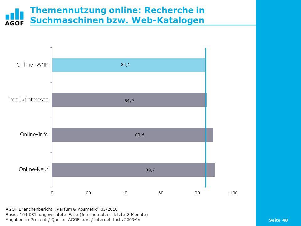 Seite 48 Themennutzung online: Recherche in Suchmaschinen bzw. Web-Katalogen Basis: 104.081 ungewichtete Fälle (Internetnutzer letzte 3 Monate) Angabe