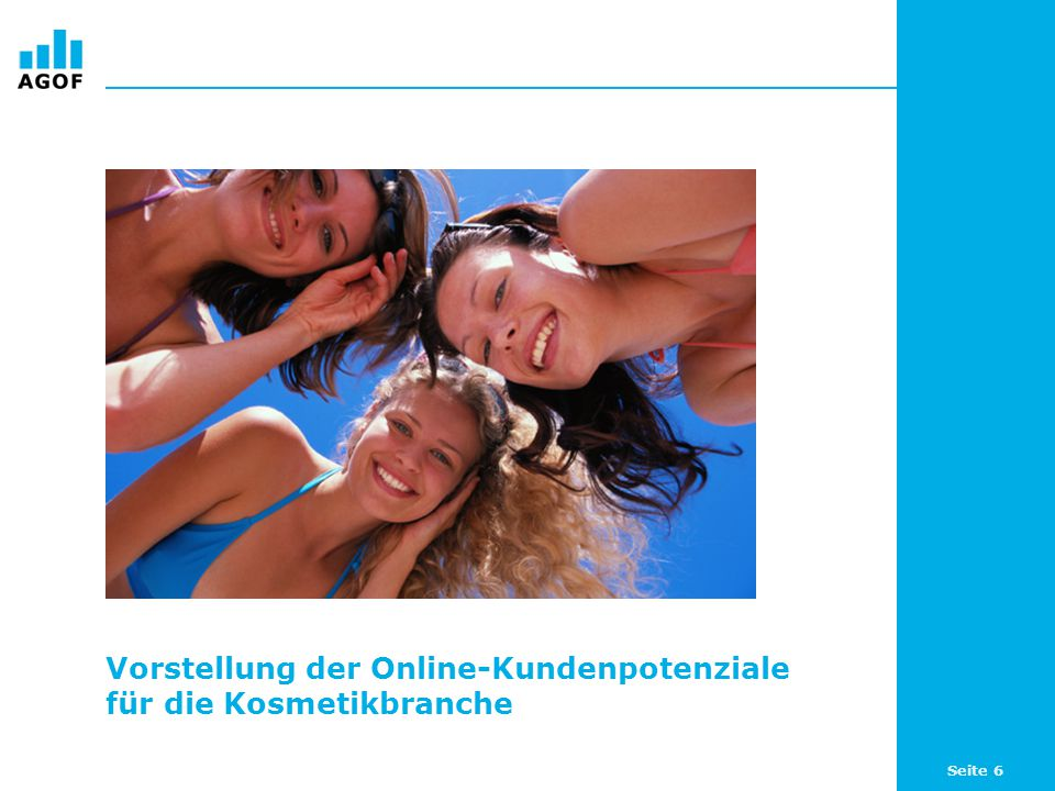 Seite 6 Vorstellung der Online-Kundenpotenziale für die Kosmetikbranche