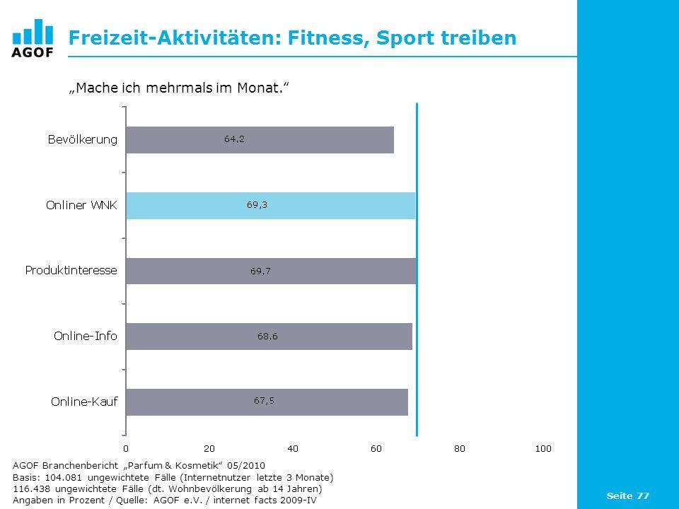 Seite 77 Freizeit-Aktivitäten: Fitness, Sport treiben Basis: 104.081 ungewichtete Fälle (Internetnutzer letzte 3 Monate) 116.438 ungewichtete Fälle (d