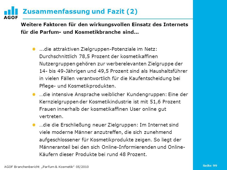 Seite 99 Zusammenfassung und Fazit (2) Weitere Faktoren für den wirkungsvollen Einsatz des Internets für die Parfum- und Kosmetikbranche sind......die