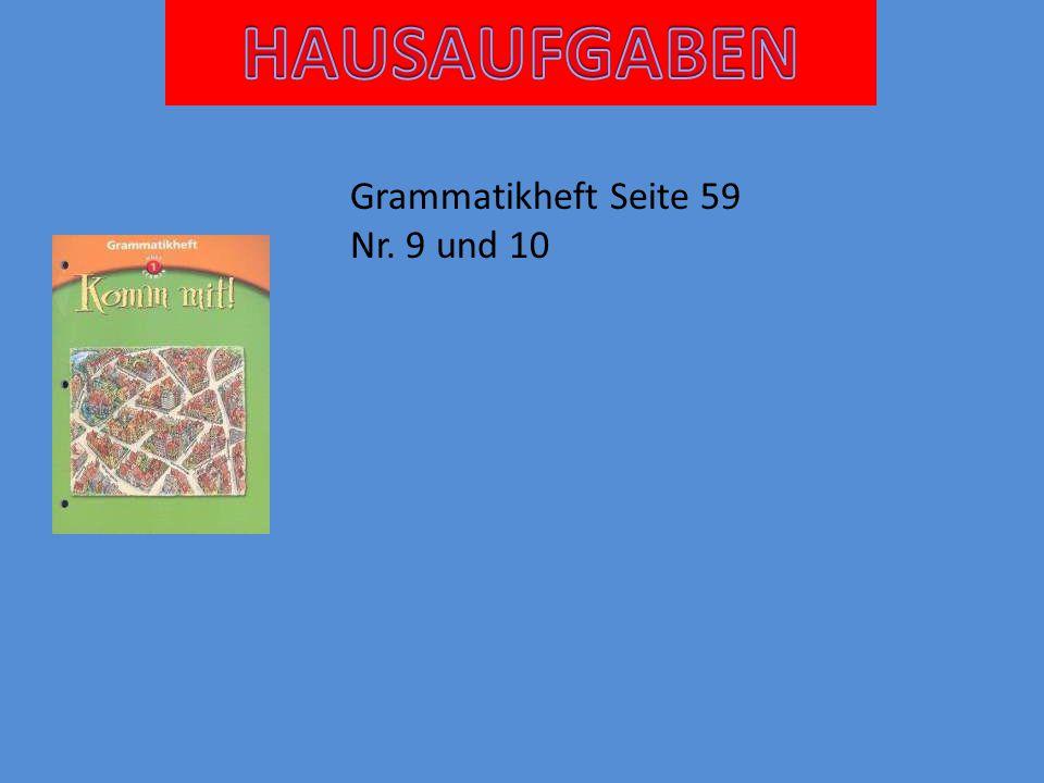 Grammatikheft Seite 59 Nr. 9 und 10