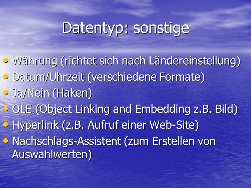 Datentyp: sonstige Währung (richtet sich nach Ländereinstellung) Währung (richtet sich nach Ländereinstellung) Datum/Uhrzeit (verschiedene Formate) Da
