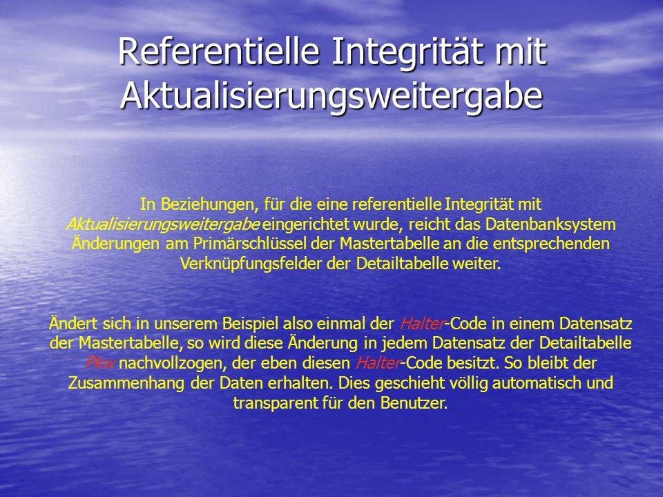 Referentielle Integrität mit Aktualisierungsweitergabe In Beziehungen, für die eine referentielle Integrität mit Aktualisierungsweitergabe eingerichte