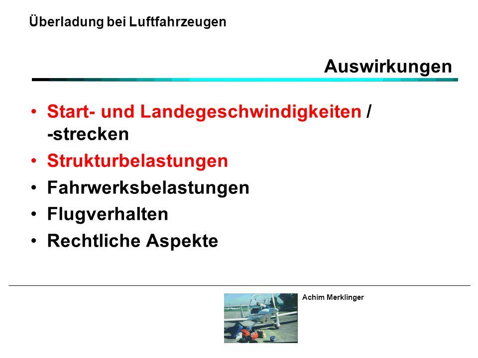 Achim Merklinger Überladung bei Luftfahrzeugen Auswirkungen Start- und Landegeschwindigkeiten / -strecken Strukturbelastungen Fahrwerksbelastungen Flu