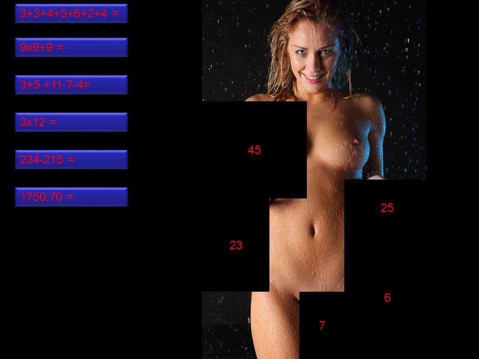 7 25 6 45 23 3+3+4+5+6+2+4 = 1750:70 = 3+5 +11-7-4= 9x9+9 = 3x12 = 234-215 =