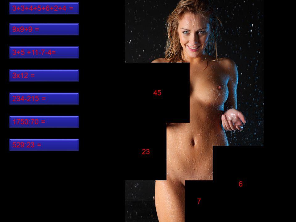 7 6 45 23 3+3+4+5+6+2+4 = 529:23 = 234-215 = 3+5 +11-7-4= 9x9+9 = 3x12 = 1750:70 =