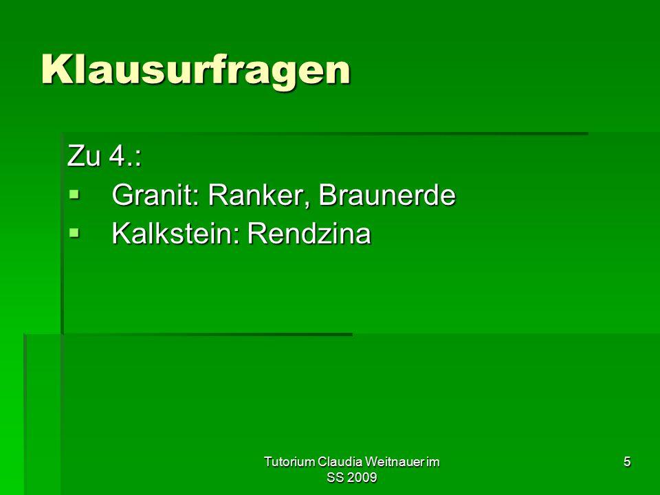 5 Klausurfragen Zu 4.:  Granit: Ranker, Braunerde  Kalkstein: Rendzina