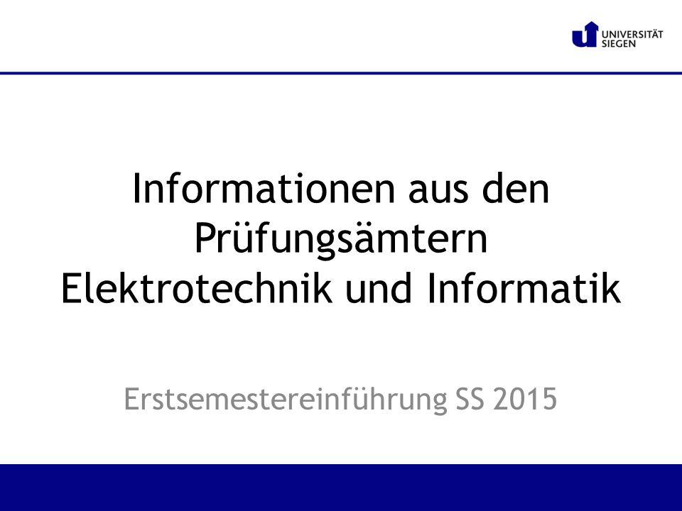Informationen aus den Prüfungsämtern Elektrotechnik und Informatik Erstsemestereinführung SS 2015