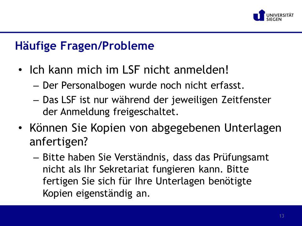 Ich kann mich im LSF nicht anmelden! – Der Personalbogen wurde noch nicht erfasst. – Das LSF ist nur während der jeweiligen Zeitfenster der Anmeldung