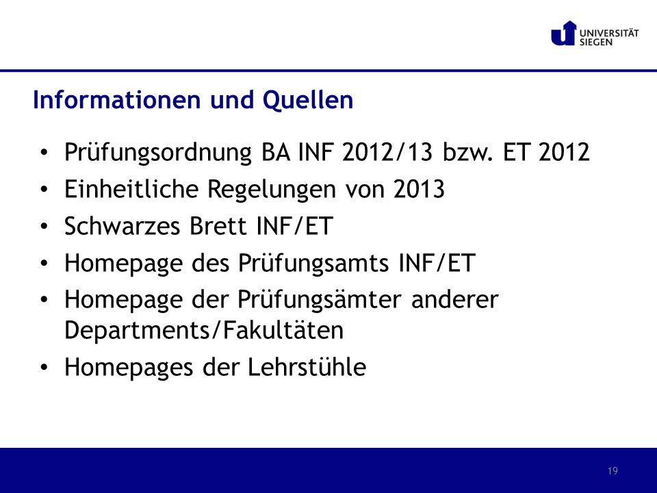 Prüfungsordnung BA INF 2012/13 bzw. ET 2012 Einheitliche Regelungen von 2013 Schwarzes Brett INF/ET Homepage des Prüfungsamts INF/ET Homepage der Prüf