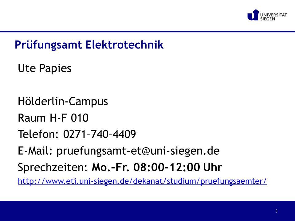 Ute Papies Hölderlin-Campus Raum H-F 010 Telefon: 0271–740–4409 E-Mail: pruefungsamt–et@uni-siegen.de Sprechzeiten: Mo.–Fr. 08:00–12:00 Uhr http://www