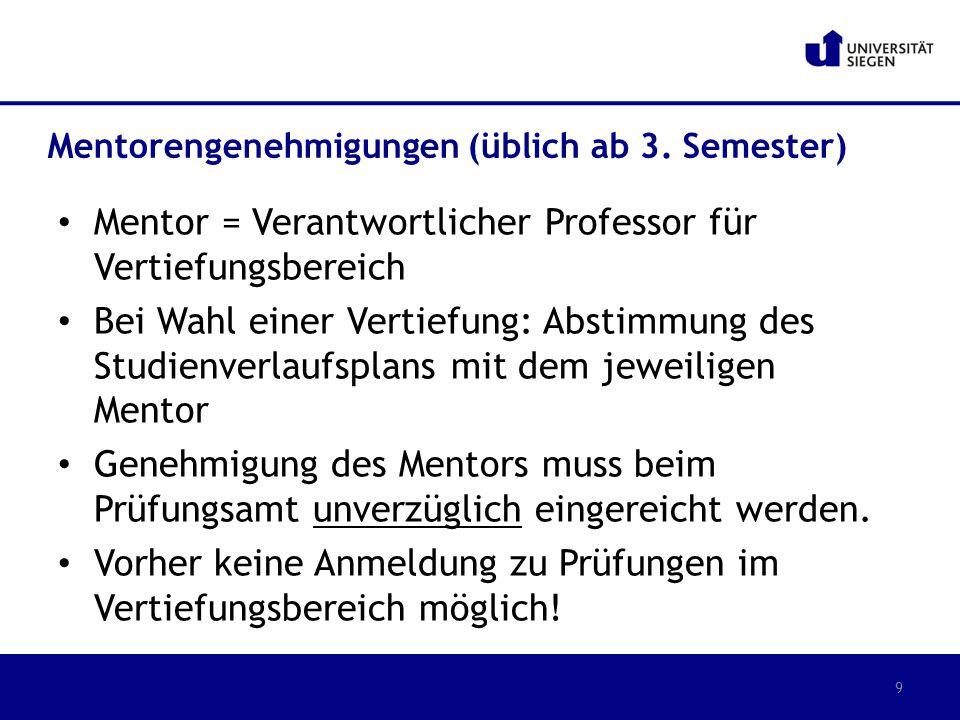 Mentor = Verantwortlicher Professor für Vertiefungsbereich Bei Wahl einer Vertiefung: Abstimmung des Studienverlaufsplans mit dem jeweiligen Mentor Ge