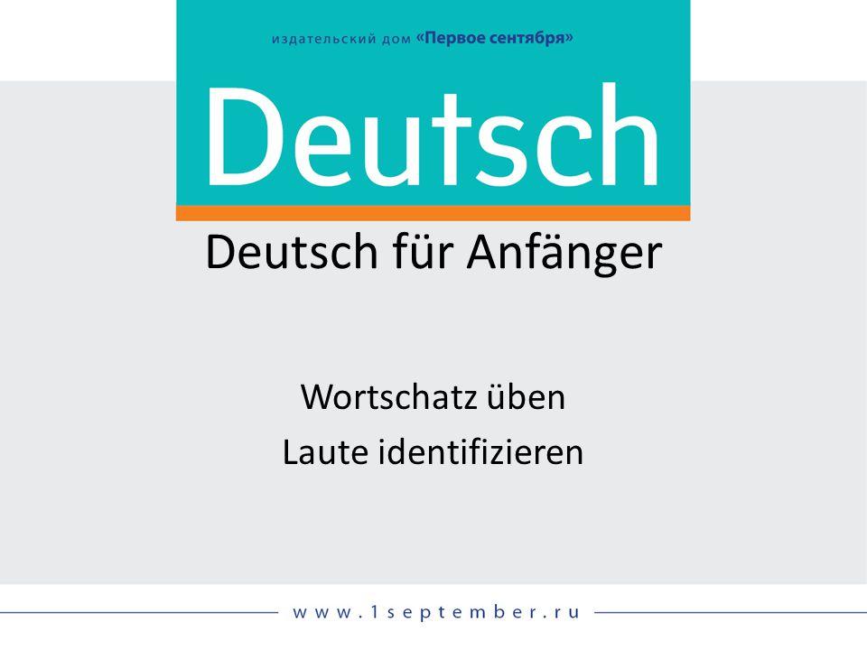 Deutsch für Anfänger Wortschatz üben Laute identifizieren