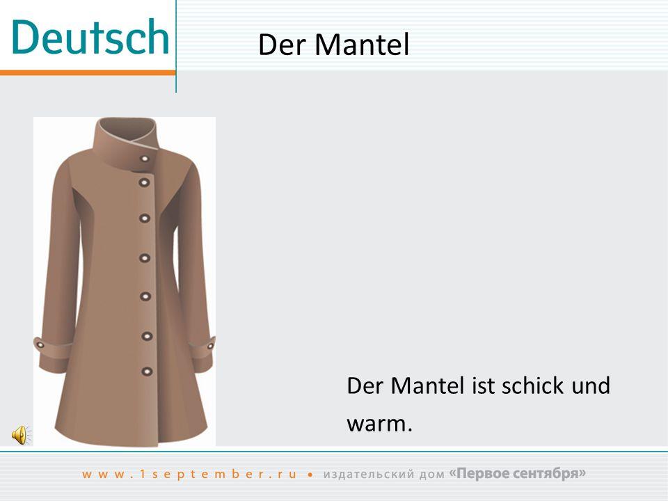 Der Mantel Der Mantel ist schick und warm.