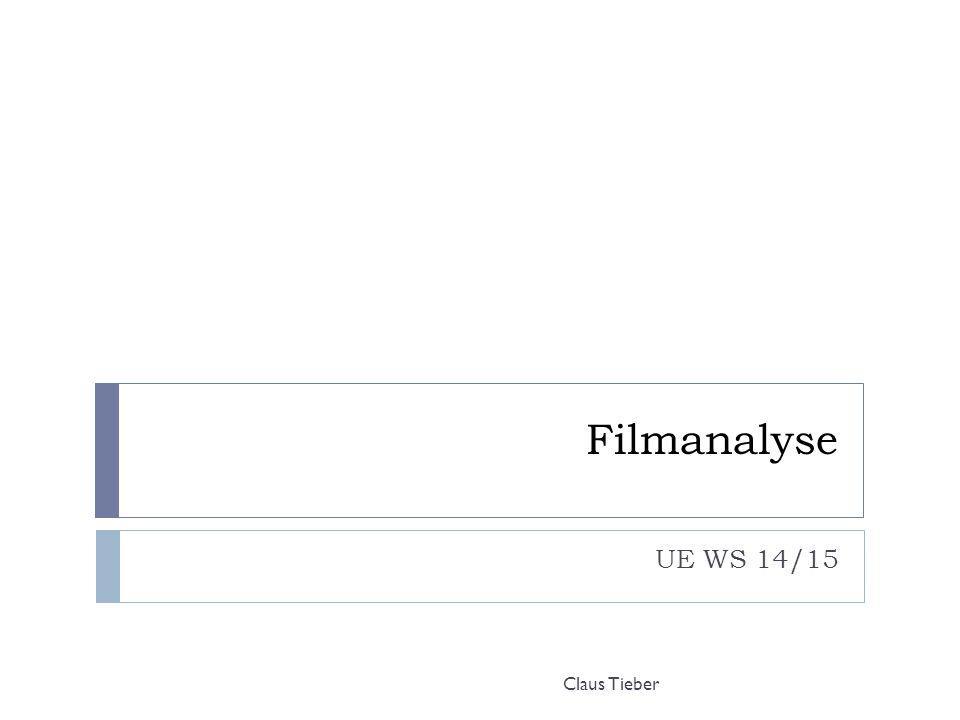Filmanalyse UE WS 14/15 Claus Tieber