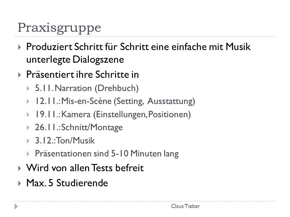 Praxisgruppe Claus Tieber  Produziert Schritt für Schritt eine einfache mit Musik unterlegte Dialogszene  Präsentiert ihre Schritte in  5.11. Narra
