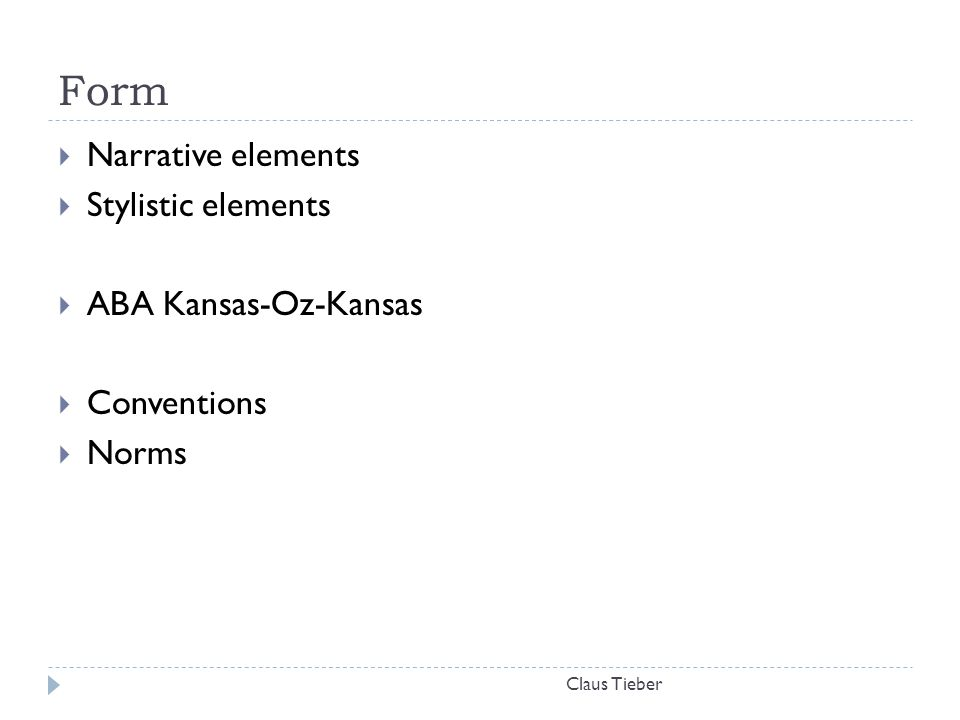 Form Claus Tieber  Narrative elements  Stylistic elements  ABA Kansas-Oz-Kansas  Conventions  Norms