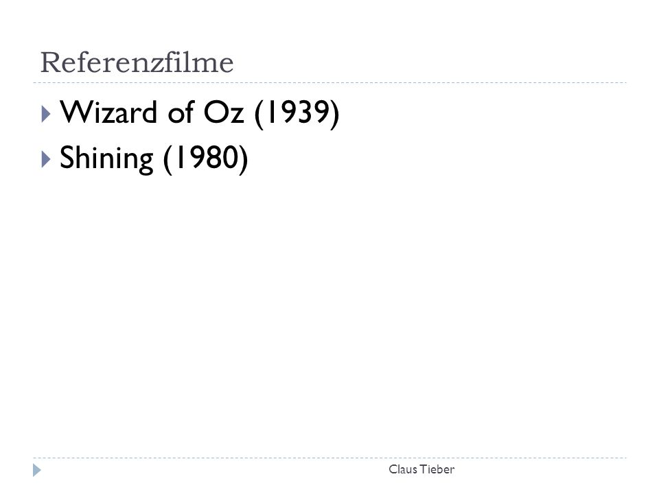 Referenzfilme Claus Tieber  Wizard of Oz (1939)  Shining (1980)