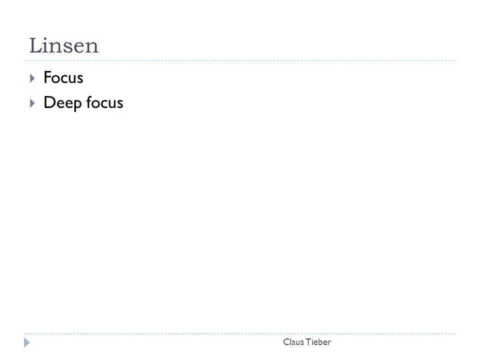 Linsen Claus Tieber  Focus  Deep focus