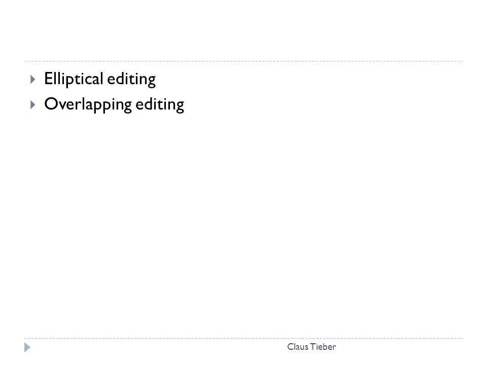 Claus Tieber  Elliptical editing  Overlapping editing