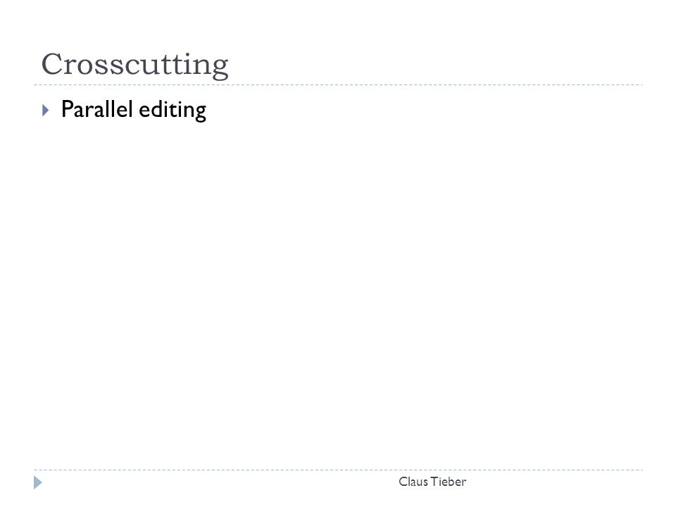 Crosscutting Claus Tieber  Parallel editing