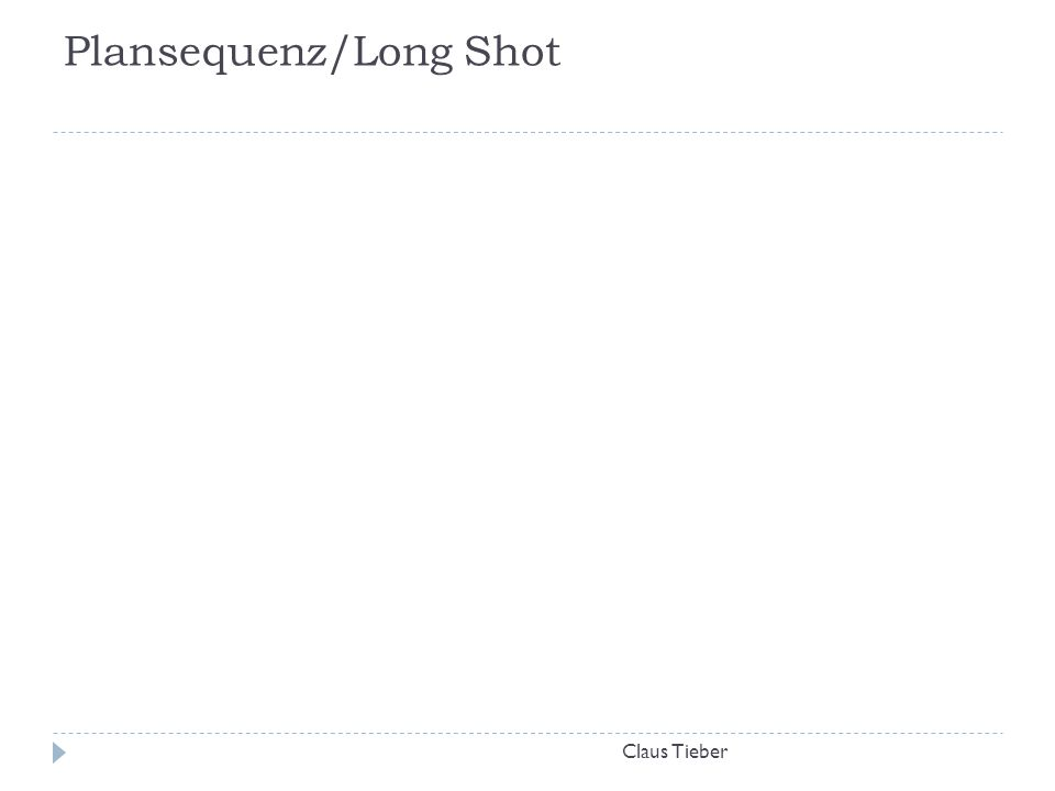Plansequenz/Long Shot Claus Tieber