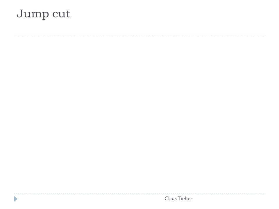 Jump cut Claus Tieber