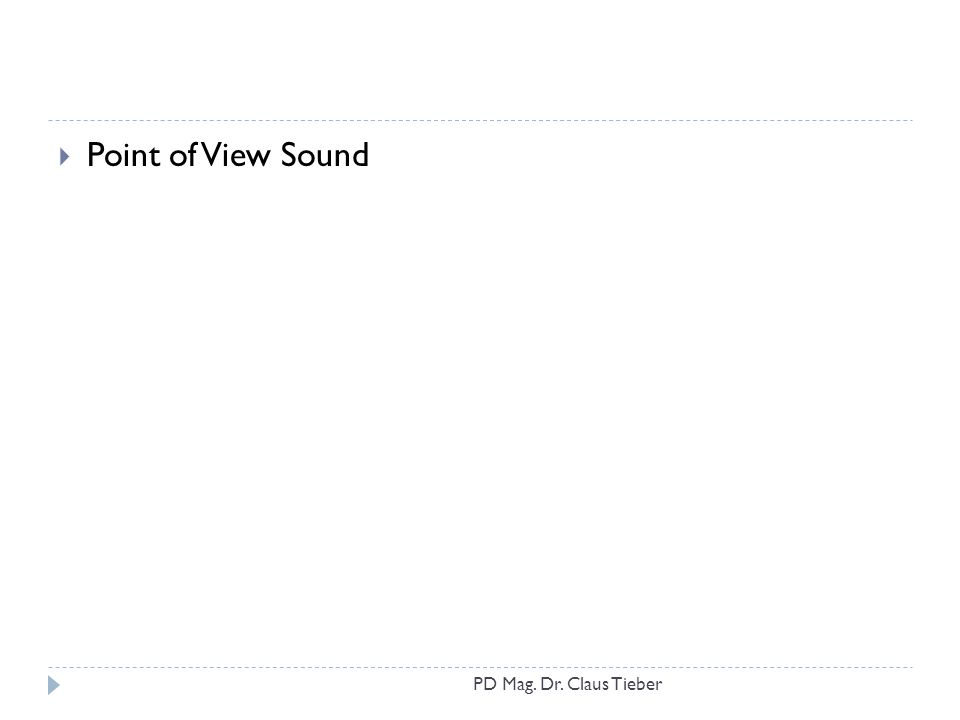  Point of View Sound PD Mag. Dr. Claus Tieber