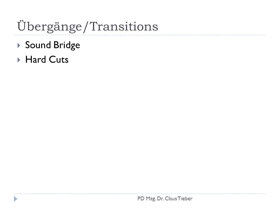Übergänge/Transitions  Sound Bridge  Hard Cuts PD Mag. Dr. Claus Tieber