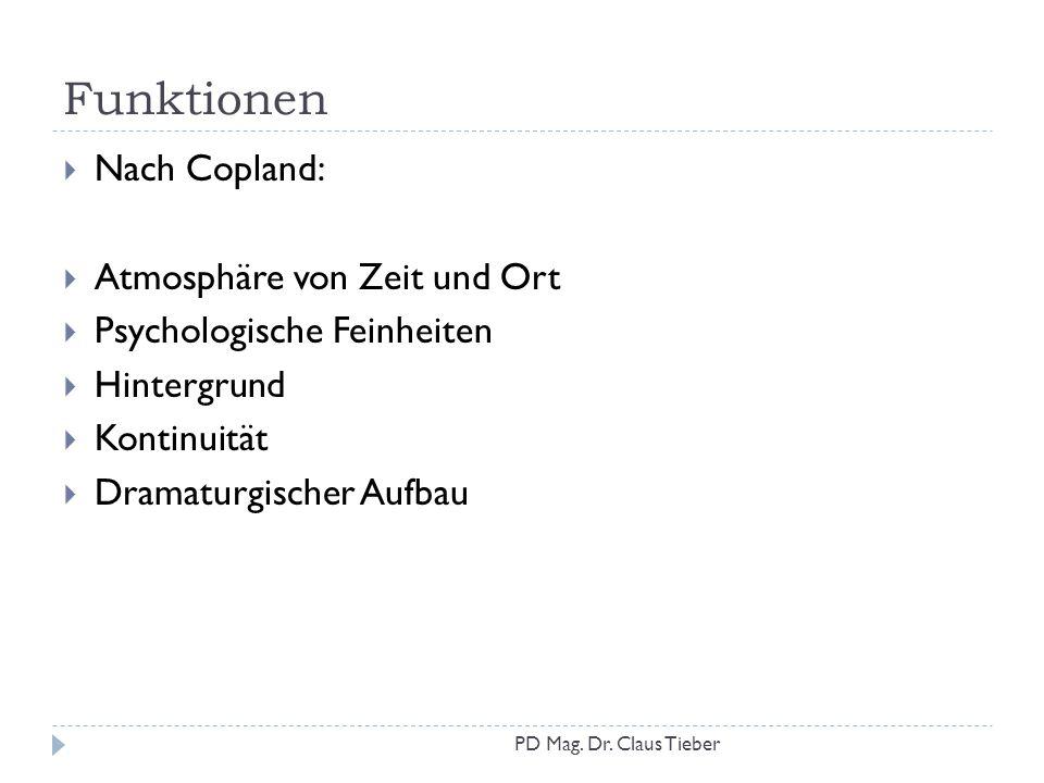 Funktionen  Nach Copland:  Atmosphäre von Zeit und Ort  Psychologische Feinheiten  Hintergrund  Kontinuität  Dramaturgischer Aufbau PD Mag. Dr.