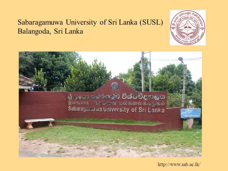 http://www.sab.ac.lk/ Sabaragamuwa University of Sri Lanka (SUSL) Balangoda, Sri Lanka