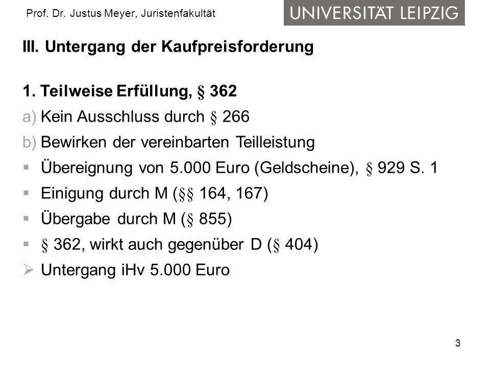 3 Prof.Dr. Justus Meyer, Juristenfakultät III. Untergang der Kaufpreisforderung 1.