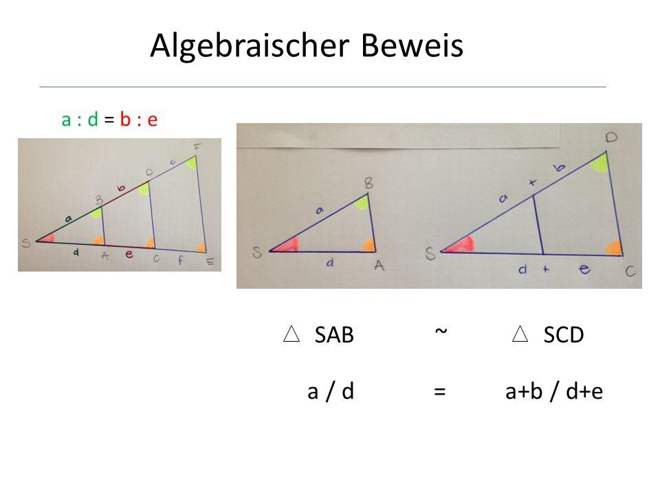 a : d = b : e SAB ~ SCD a / d = a+b / d+e