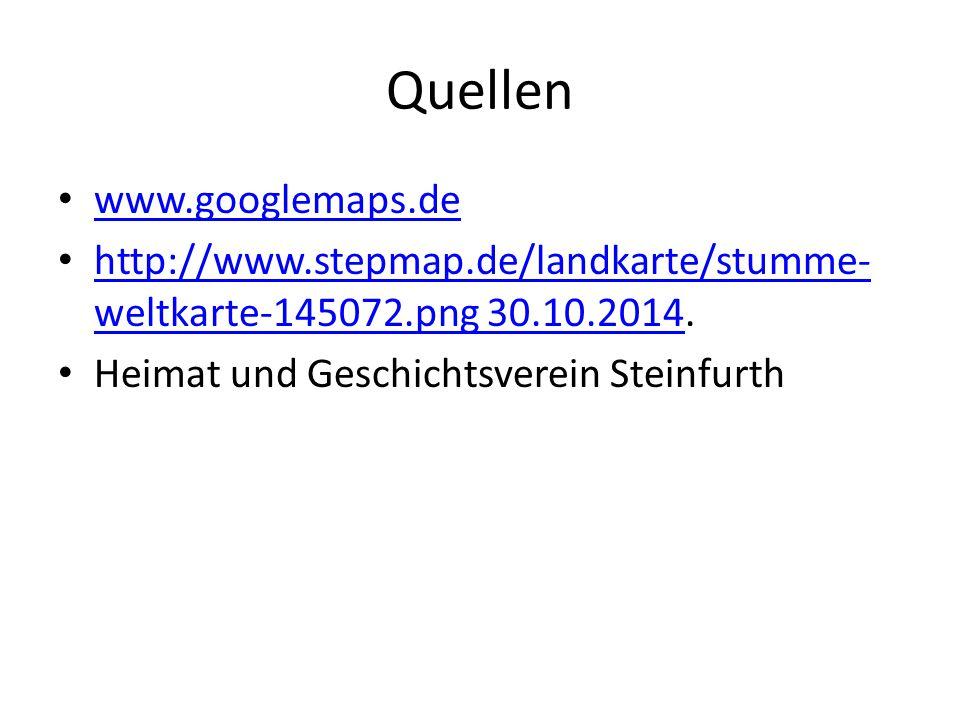 Quellen www.googlemaps.de http://www.stepmap.de/landkarte/stumme- weltkarte-145072.png 30.10.2014.
