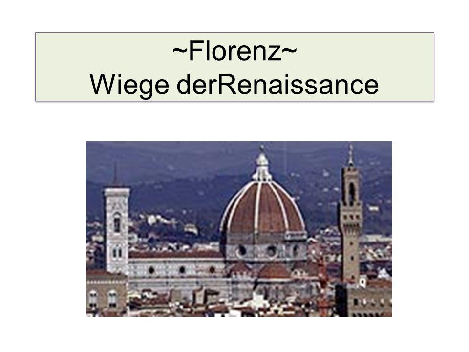 ~Florenz~ Wiege derRenaissance