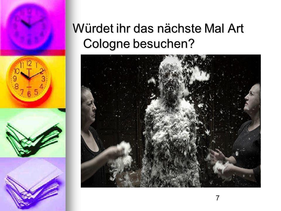 7 Würdet ihr das nächste Mal Art Cologne besuchen