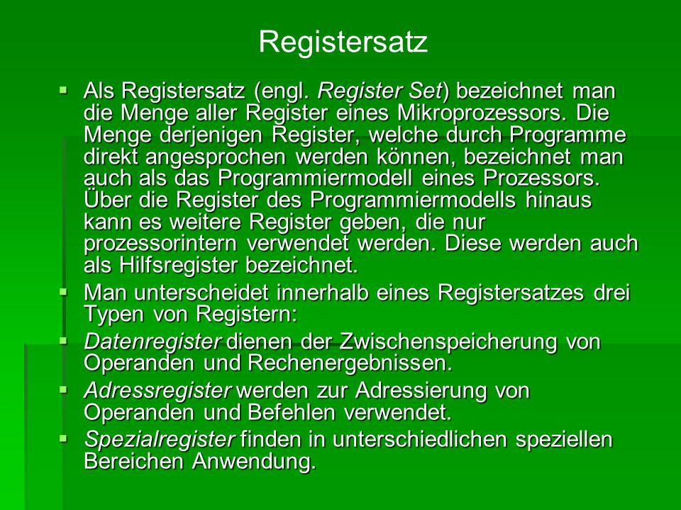  Als Registersatz (engl. Register Set) bezeichnet man die Menge aller Register eines Mikroprozessors. Die Menge derjenigen Register, welche durch Pro