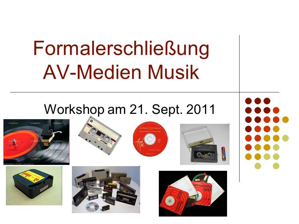 Formalerschließung AV-Medien Musik Workshop am 21. Sept. 2011